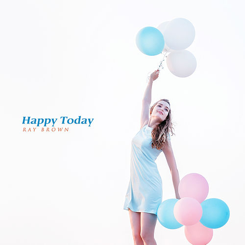 Happy Today by Ray Brown