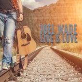 Live & Love de Joel Wade