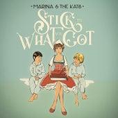 Stick to What You Got (Radio Edit) von Marina and the Kats