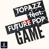 Game de TOPAZZ & Thomas Kolbe