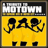 A Tribute to Motown: The Supreme Hits of Motor City de Various Artists
