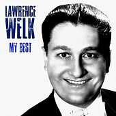 My Best (Remastered) by Lawrence Welk
