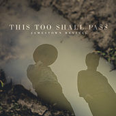 This Too Shall Pass de Jamestown Revival