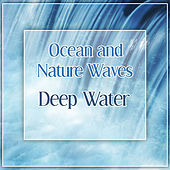 Ocean and Nature Waves – Deep Water de Nature Sounds Artists