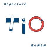 Departure / Hoshi No Furu Machi de El Tio