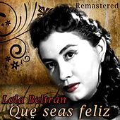 Que seas feliz (Remastered) by Lola Beltran