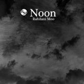 Noon by Rahilani Moo