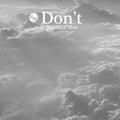 Don't by Rahilani Moo