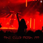 The Club Mosh Pit von Various Artists