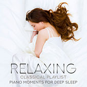 Relaxing Classical Playlist: Piano Moments for Deep Sleep von Various Artists