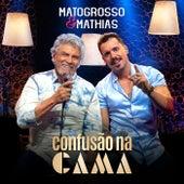 Confusão na Cama von Matogrosso e Mathias