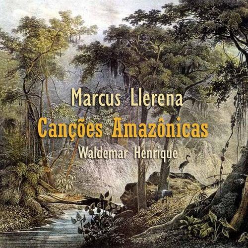 Canções Amazônicas de Marcus Llerena