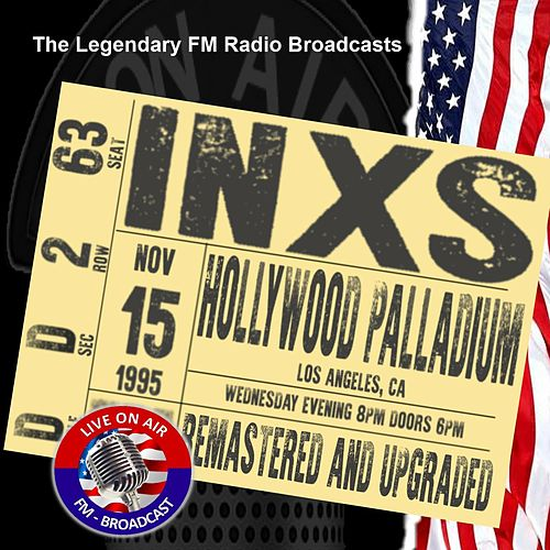 Legendary FM Broadcasts - Hollywood Palladium, Los Angeles CA 15th November 1995 de INXS