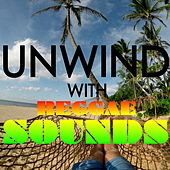 Unwind With Reggae Sounds by Various Artists