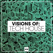 Visions of: Tech House, Vol. 14 by Various Artists