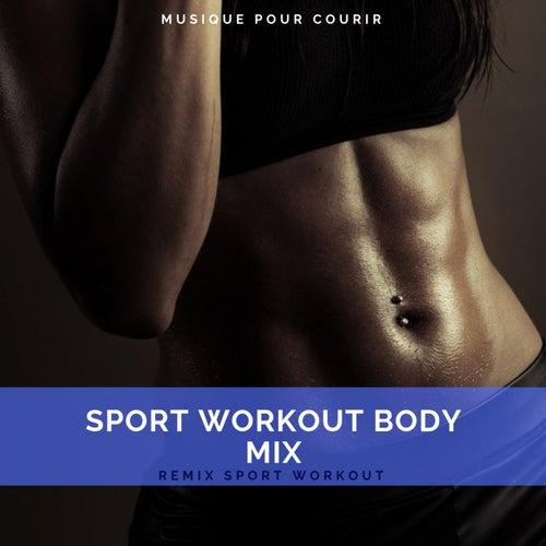 Sport Workout Body Mix (Musique Pour Courir) de Remix Sport Workout