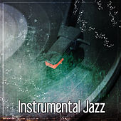 Instrumental Jazz - Piano Guitar Instrumental Music, Pure Emotions, Healing Jazz Sounds and Relaxation by Instrumental