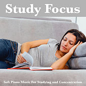 Study Focus: Soft Piano Music For Studying and Concentration by Einstein Study Music Academy (1)