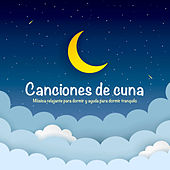 Canciones de cuna: Música relajante para dormir y ayuda para dormir tranquilo de Musica Para Dormir Bebes