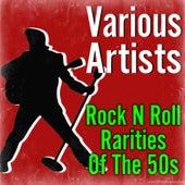 Rock N Roll Rarities Of The 50s von Various
