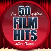 Die 50 größten Film Hits aller Zeiten von Various Artists