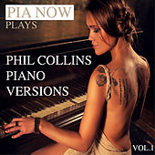 Pia Now Plays Phil Collins Piano Versions, Vol. 1 de Piano W.
