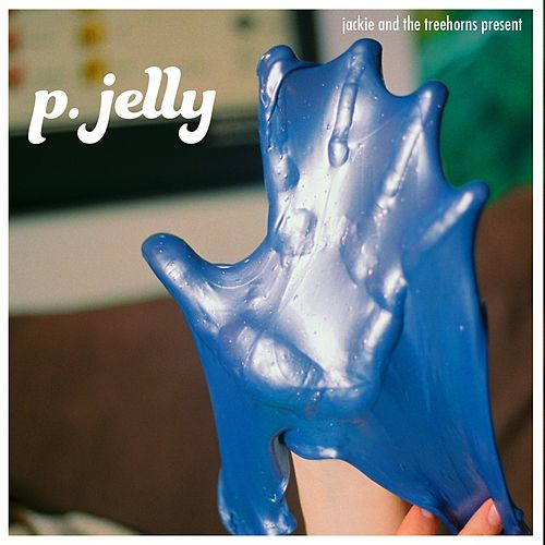 P. Jelly by Jackie and The Treehorns