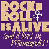 Rock 'N' Roll Is Alive! (And It Lives In Minneapolis) by Prince