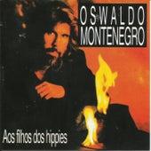 Aos Filhos Dos Hippies de Oswaldo Montenegro