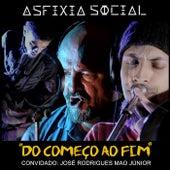 Do Começo ao Fim by Asfixia Social