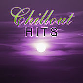 Chillout Hits – Pure Chill Out Sounds for Relaxation, Party Time or Holiday von Chill Out