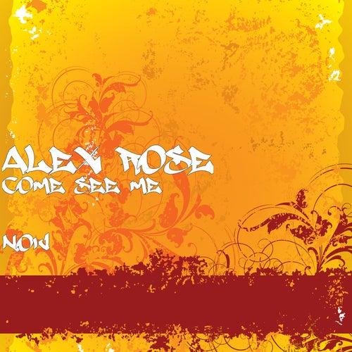Come See Me Now von Alex Rose