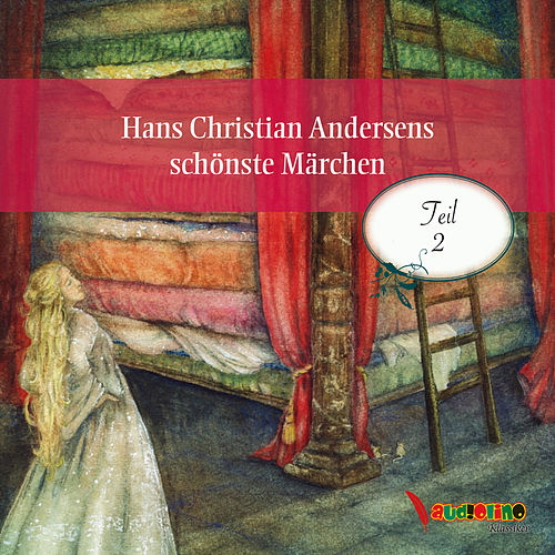 Hans Christian Andersens schönste Märchen, Teil 2 (Ungekürzt) von Hans Christian Andersen