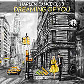 Dreaming of You by Harlem Dance Club
