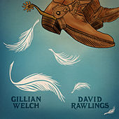 When A Cowboy Trades His Spurs For Wings by Gillian Welch