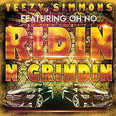 Ridin N Grindin (feat. Oh No) by Teezy Simmons