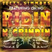 Ridin N Grindin (feat. Oh No) de Teezy Simmons