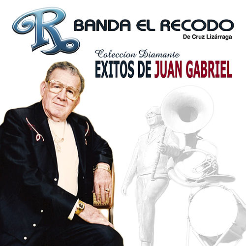 Banda el Recodo - Exitos de Juan Gabriel - Coleccion Diamante by Banda El Recodo