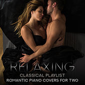 Relaxing Classical Playlist: Romantic Piano Covers for Two von Various Artists
