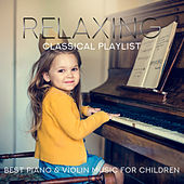 Relaxing Classical Playlist: Best Piano & Violin Music for Children von Various Artists