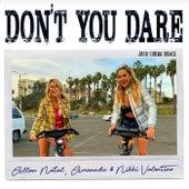 Don't You Dare (Jack Chang Remix) de Amannda Allan Natal