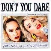Don't You Dare (Alessander Gelassi & Jerac Remix) de Amannda Allan Natal
