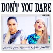 Don't You Dare (Leanh Remix) de Amannda Allan Natal