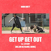 Get Up Get Out (Dillon Nathaniel Remix) by Born Dirty