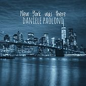 New York was there von Daniele Paoloni