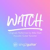 watch (Originally Performed by Billie Eilish) (Acoustic Guitar Karaoke) de Sing2Guitar