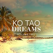 Ko Tao Dreams, Vol. 2 (The Sound From The Island Of Dreams) by Various Artists
