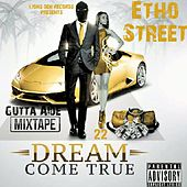 Dream Come True EP by Etho Street