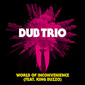 World of Inconvenience (feat. King Buzzo) von Dub Trio