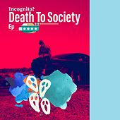 Death to Society von Incognito